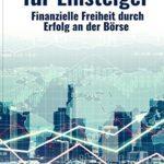 Daytrading für Einsteiger: Finanzielle Freiheit durch Erfolg an der Börse