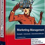 "Marketing-Management. Mit eLearning-Zugang ""MyLab | Marketing-Management"": Konzepte-Instrumente-Unternehmensfallstudien (Pearson Studium - Economic BWL)"