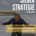 Die 6 Schritte Sieger Strategie: 2,01 Millionen Umsatz pro Jahr mit Affiliate Marketing - Wie ich das schaffe und welche 6 Schritte du gehen musst um Geld im Internet zu verdienen